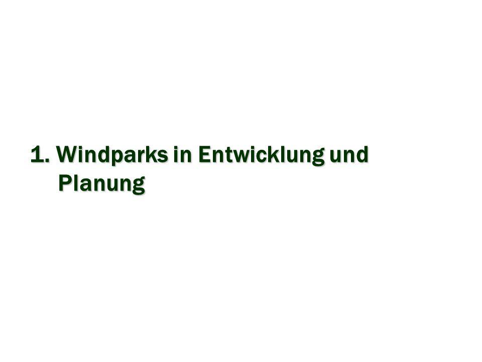 1. Windparks in Entwicklung und Planung