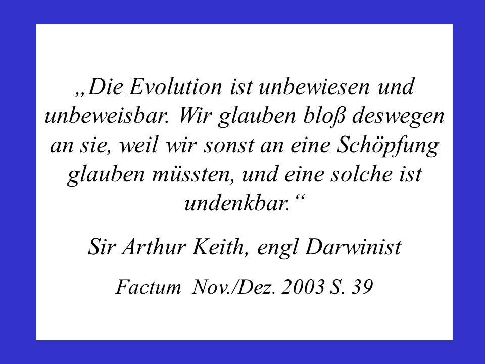 Die Evolutionstheorie ist eine Theorie, die allgemein anerkannt wird, nicht weil sie durch logisch zusammenhängende Beweise als richtig bewiesen werde