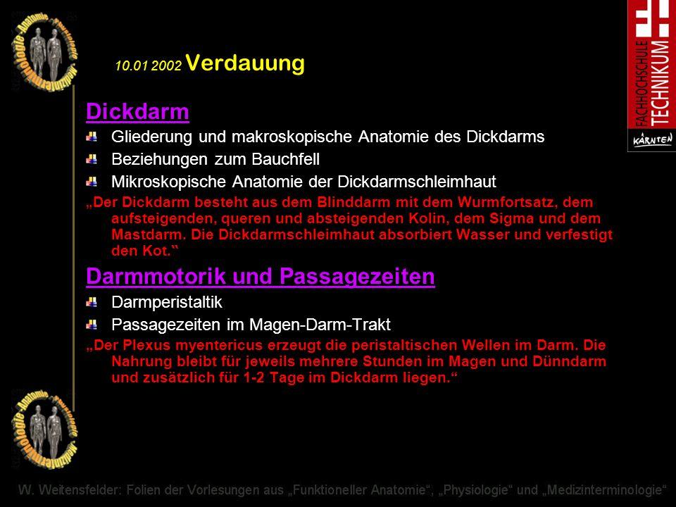 10.01 2002 Verdauung Dickdarm Gliederung und makroskopische Anatomie des Dickdarms Beziehungen zum Bauchfell Mikroskopische Anatomie der Dickdarmschle