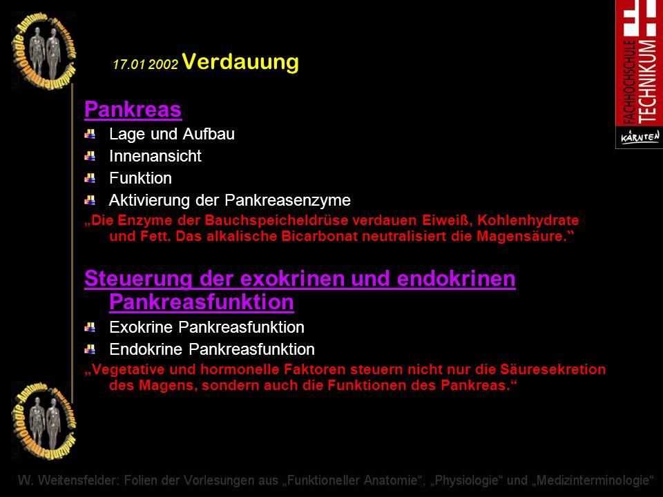 17.01 2002 Verdauung Pankreas Lage und Aufbau Innenansicht Funktion Aktivierung der Pankreasenzyme Die Enzyme der Bauchspeicheldrüse verdauen Eiweiß,