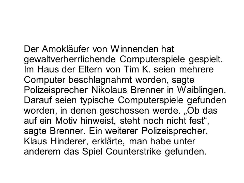 Der Amokläufer von Winnenden hat gewaltverherrlichende Computerspiele gespielt.