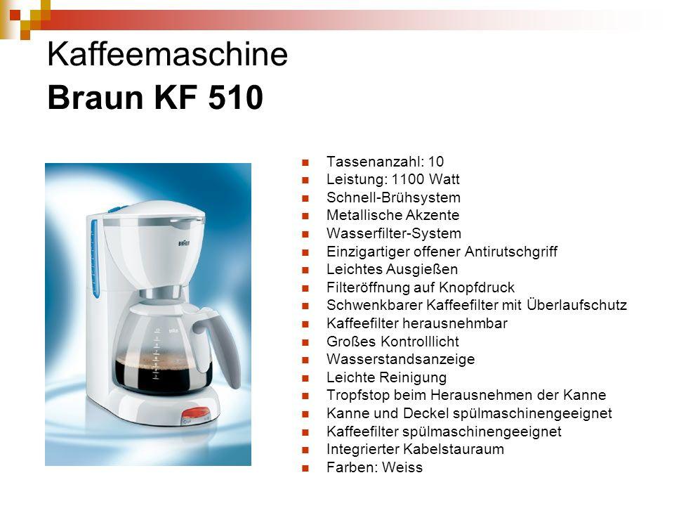Kaffeemaschine Braun KF 510 Tassenanzahl: 10 Leistung: 1100 Watt Schnell-Brühsystem Metallische Akzente Wasserfilter-System Einzigartiger offener Anti