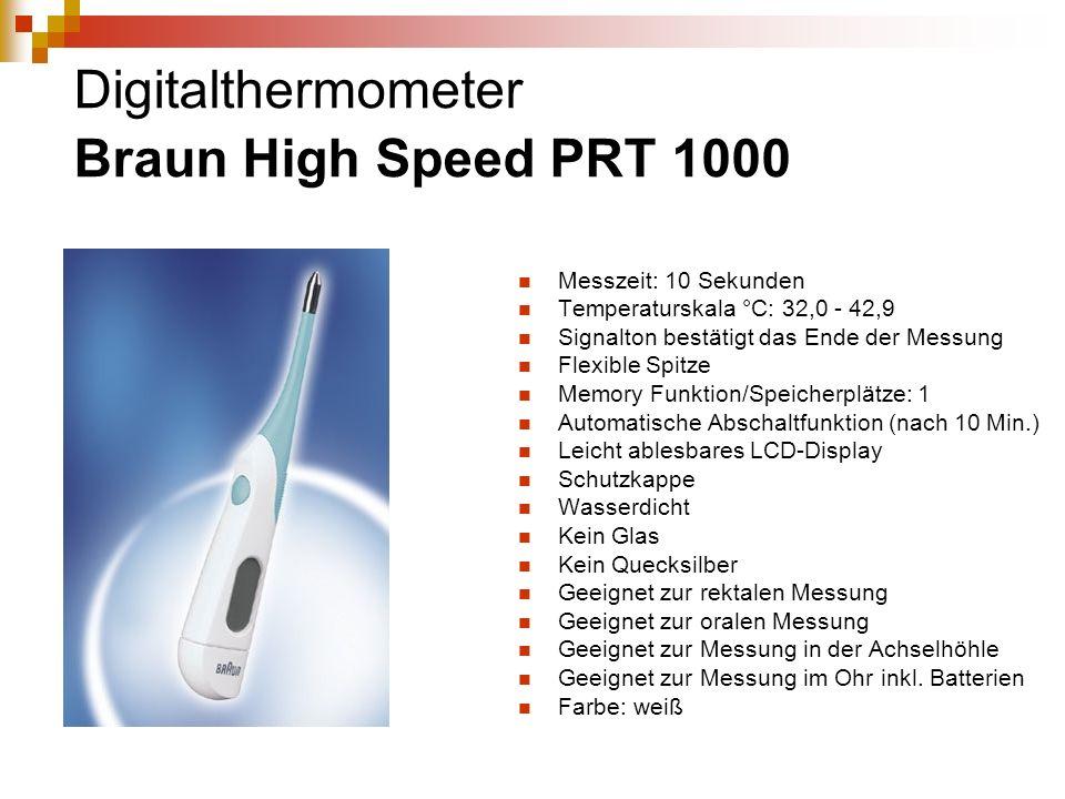Digitalthermometer Braun High Speed PRT 1000 Messzeit: 10 Sekunden Temperaturskala °C: 32,0 - 42,9 Signalton bestätigt das Ende der Messung Flexible S