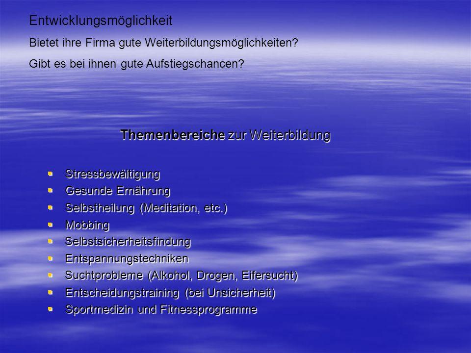 Themenbereiche zur Weiterbildung Stressbewältigung Stressbewältigung Gesunde Ernährung Gesunde Ernährung Selbstheilung (Meditation, etc.) Selbstheilun