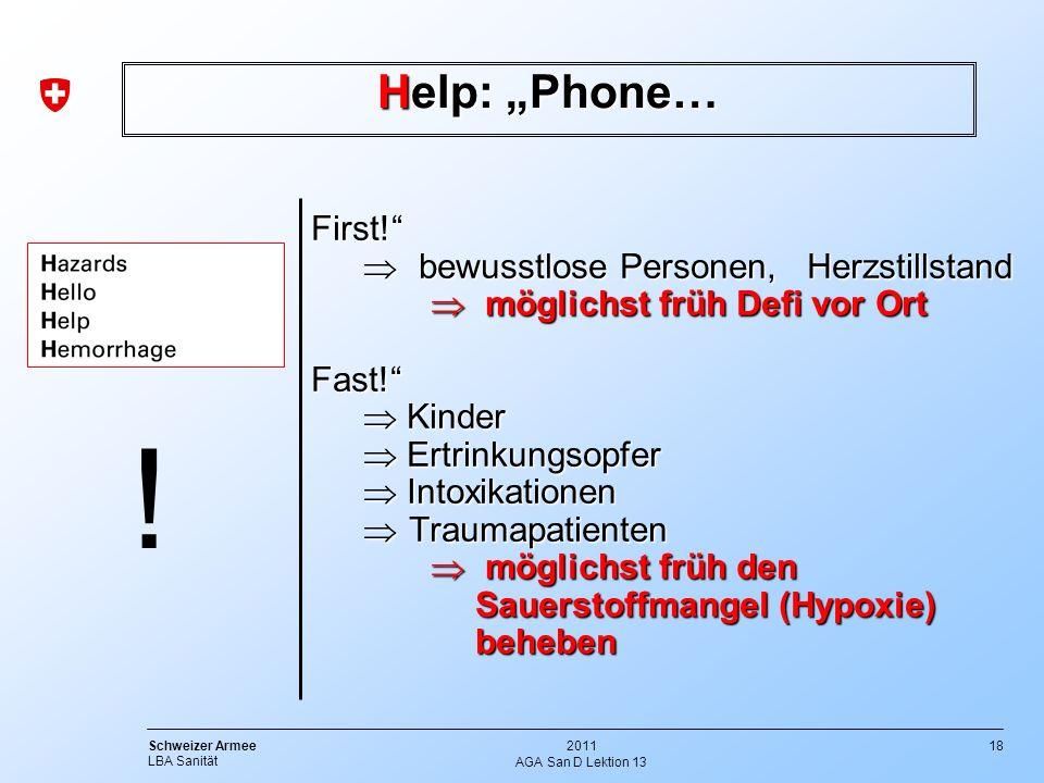 18 Schweizer Armee LBA Sanität 2011 AGA San D Lektion 13 Help: Phone… First! bewusstlose Personen, Herzstillstand bewusstlose Personen, Herzstillstand