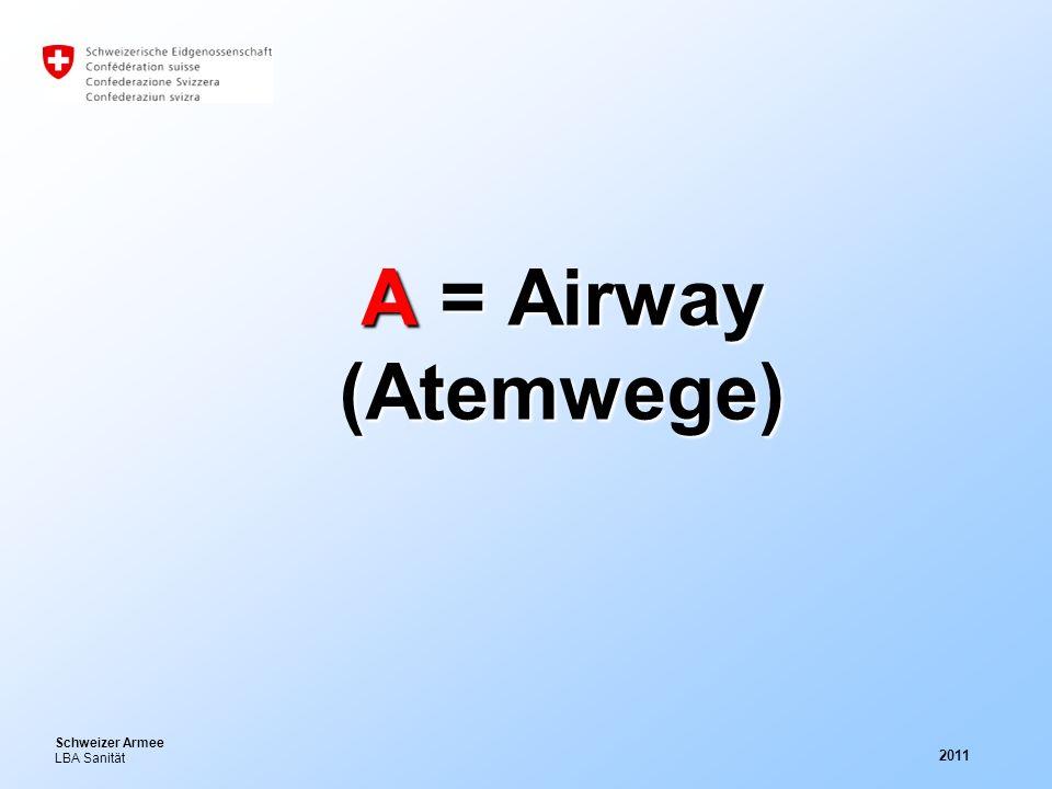 Schweizer Armee LBA Sanität 2011 A = Airway (Atemwege)