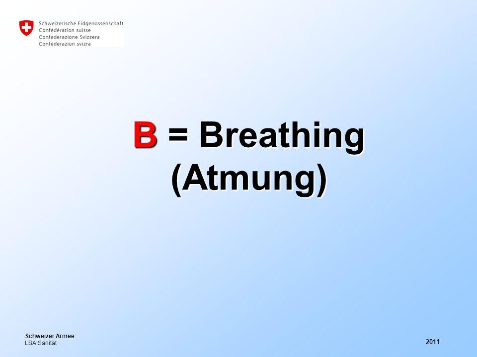 Schweizer Armee LBA Sanität 2011 B = Breathing (Atmung)
