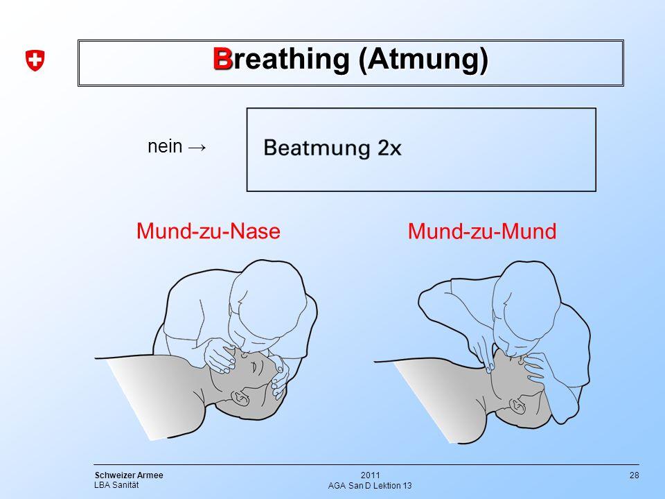 28 Schweizer Armee LBA Sanität 2011 AGA San D Lektion 13 nein Mund-zu-Nase Breathing (Atmung) Mund-zu-Mund