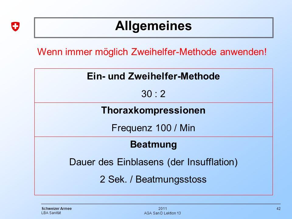 42 Schweizer Armee LBA Sanität 2011 AGA San D Lektion 13 Allgemeines Wenn immer möglich Zweihelfer-Methode anwenden! Ein- und Zweihelfer-Methode 30 :