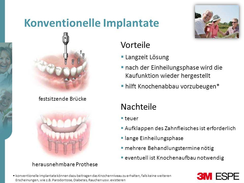 festsitzende Brücke herausnehmbare Prothese Konventionelle Implantate Vorteile Langzeit Lösung nach der Einheilungsphase wird die Kaufunktion wieder h