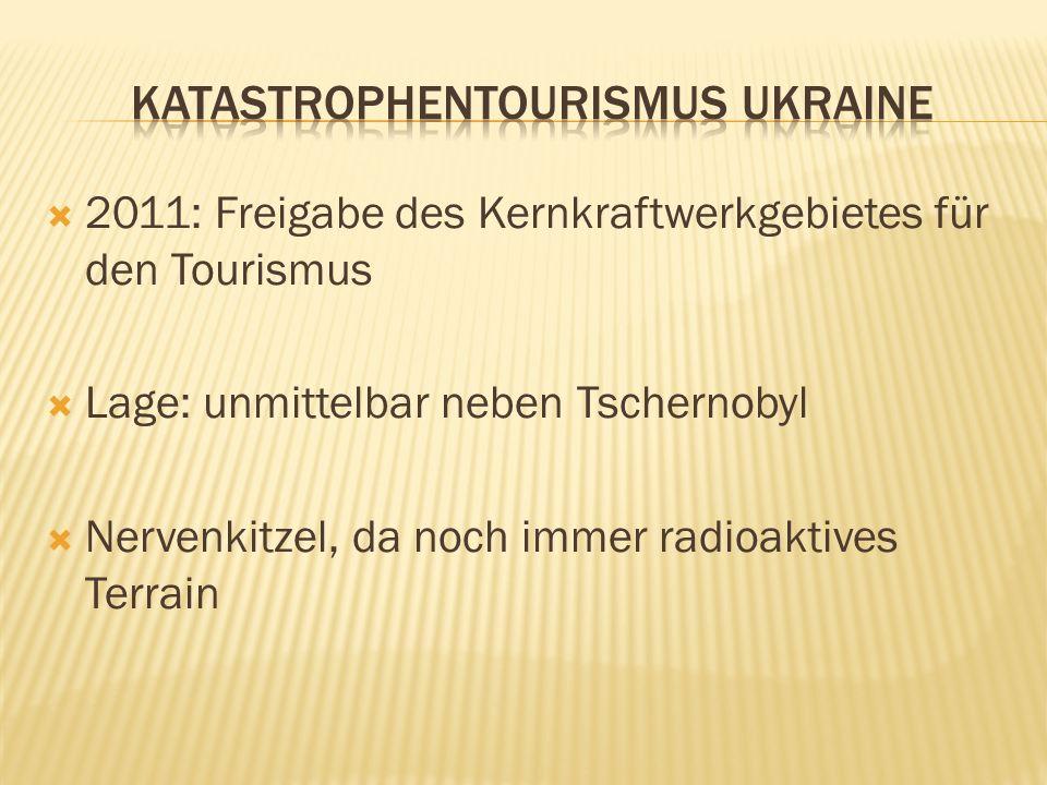 2011: Freigabe des Kernkraftwerkgebietes für den Tourismus Lage: unmittelbar neben Tschernobyl Nervenkitzel, da noch immer radioaktives Terrain
