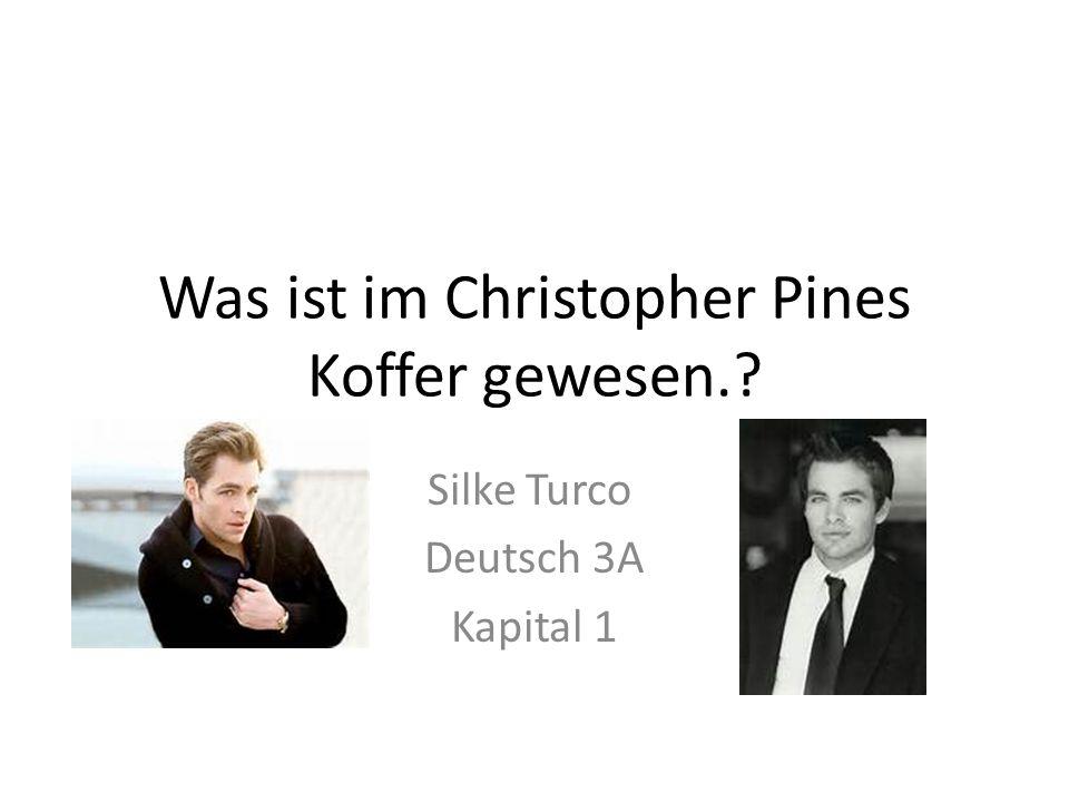 Was ist im Christopher Pines Koffer gewesen.? Silke Turco Deutsch 3A Kapital 1