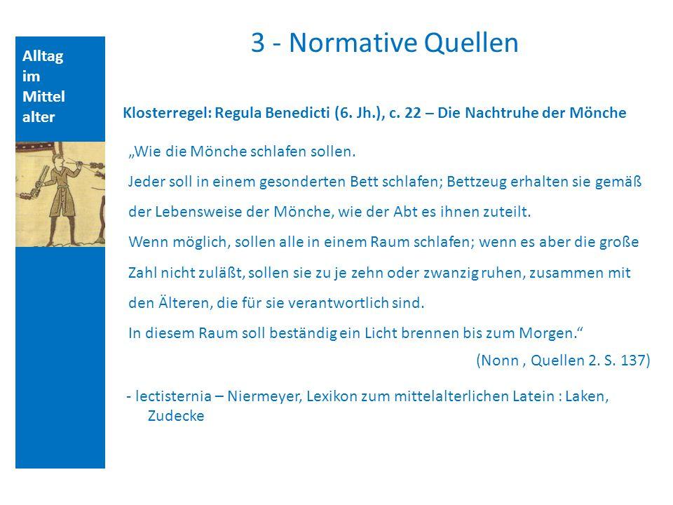 Alltag im Mittel alter 3 - Normative Quellen Klosterregel: Regula Benedicti (6.