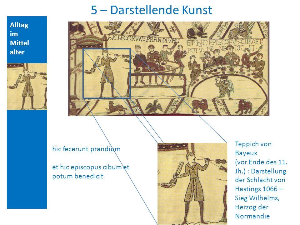 Alltag im Mittel alter 5 – Darstellende Kunst Teppich von Bayeux (vor Ende des 11.
