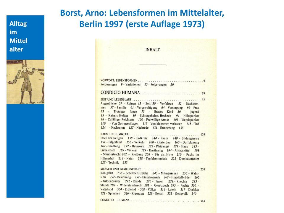 Alltag im Mittel alter Borst, Arno: Lebensformen im Mittelalter, Berlin 1997 (erste Auflage 1973)
