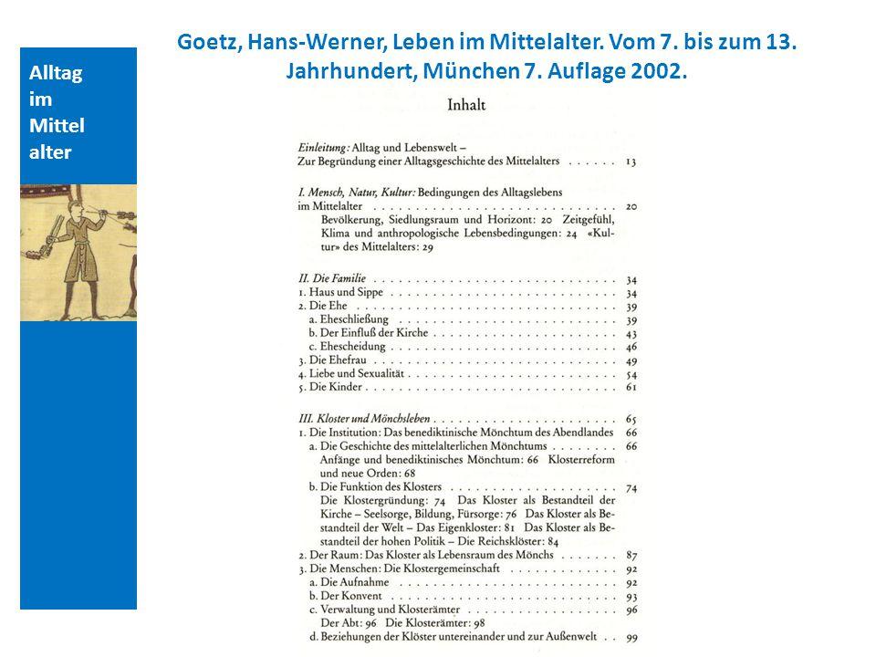 Alltag im Mittel alter Goetz, Hans-Werner, Leben im Mittelalter.