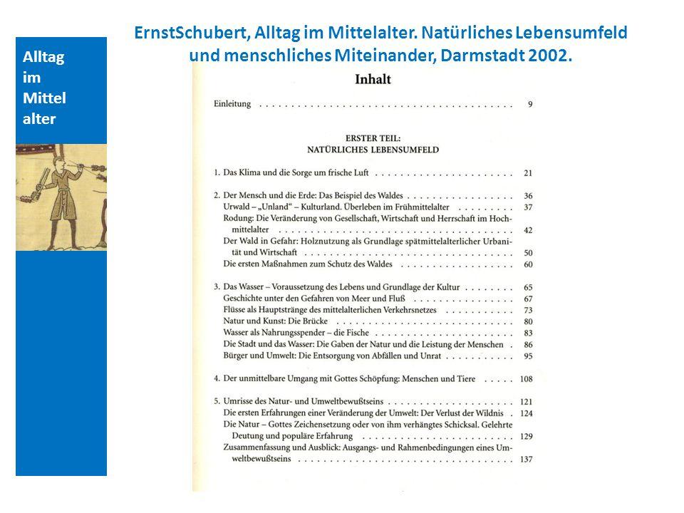 Alltag im Mittel alter ErnstSchubert, Alltag im Mittelalter.