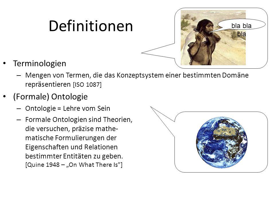 Definitionen Terminologien – Mengen von Termen, die das Konzeptsystem einer bestimmten Domäne repräsentieren [ISO 1087] (Formale) Ontologie – Ontologi