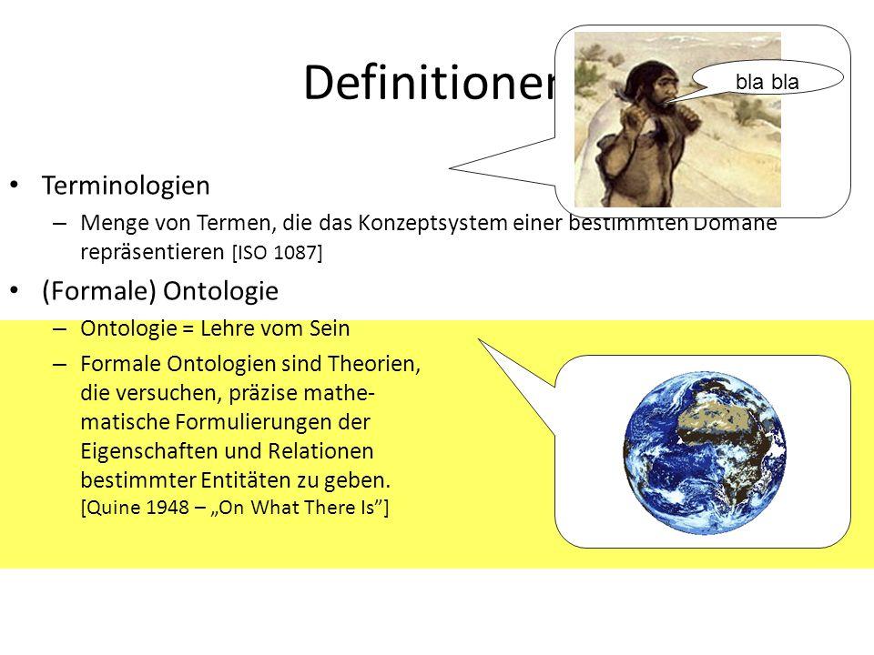 Definitionen Terminologien – Menge von Termen, die das Konzeptsystem einer bestimmten Domäne repräsentieren [ISO 1087] (Formale) Ontologie – Ontologie