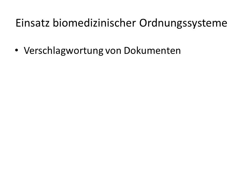 Verschlagwortung von Dokumenten Einsatz biomedizinischer Ordnungssysteme