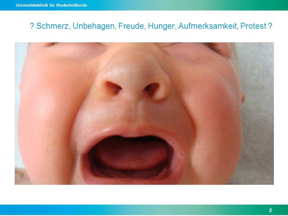 Universitätsklinik für Kinderheilkunde ? Schmerz, Unbehagen, Freude, Hunger, Aufmerksamkeit, Protest ? 2
