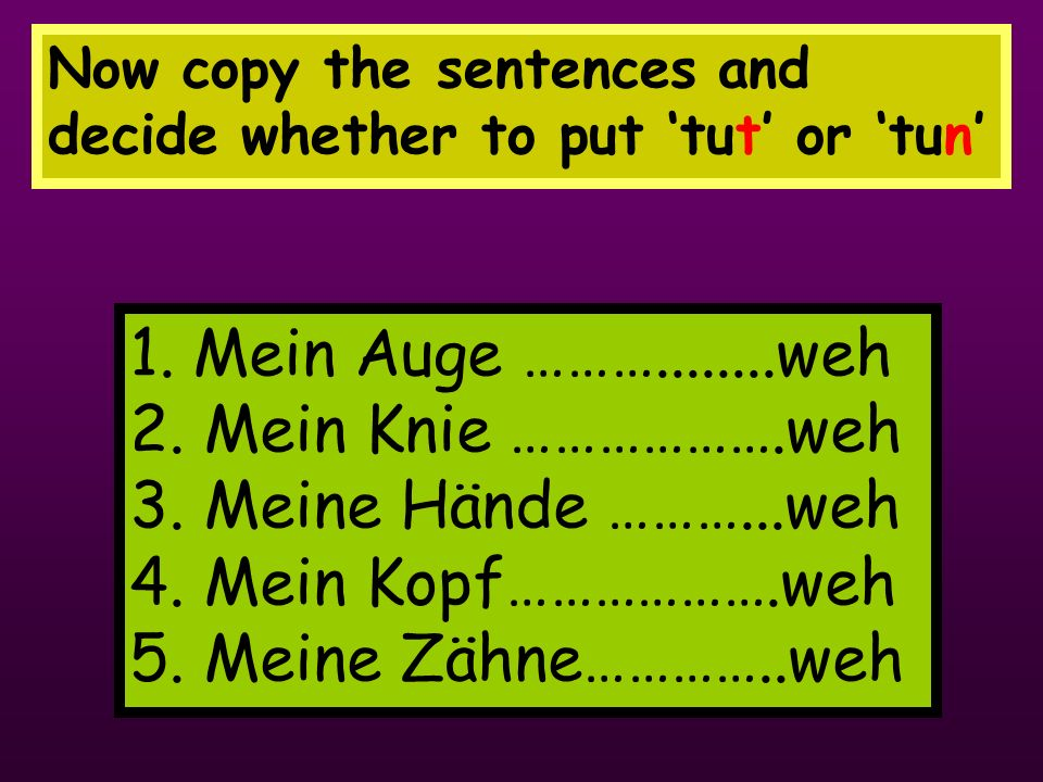 Was fehlt Ihnen.(Whats wrong with you?) Arzt (Doktor)Na, was tut denn weh.