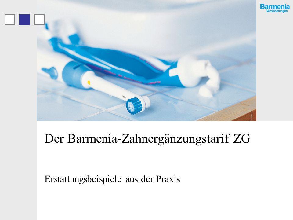 Der Barmenia-Zahnergänzungstarif ZG Erstattungsbeispiele aus der Praxis