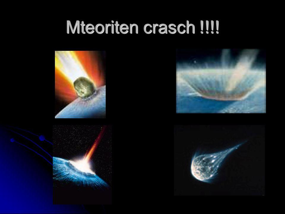 Mteoriten crasch !!!!