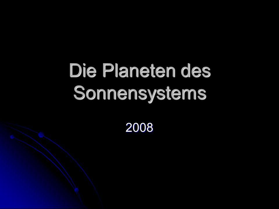Die Planeten des Sonnensystems 2008