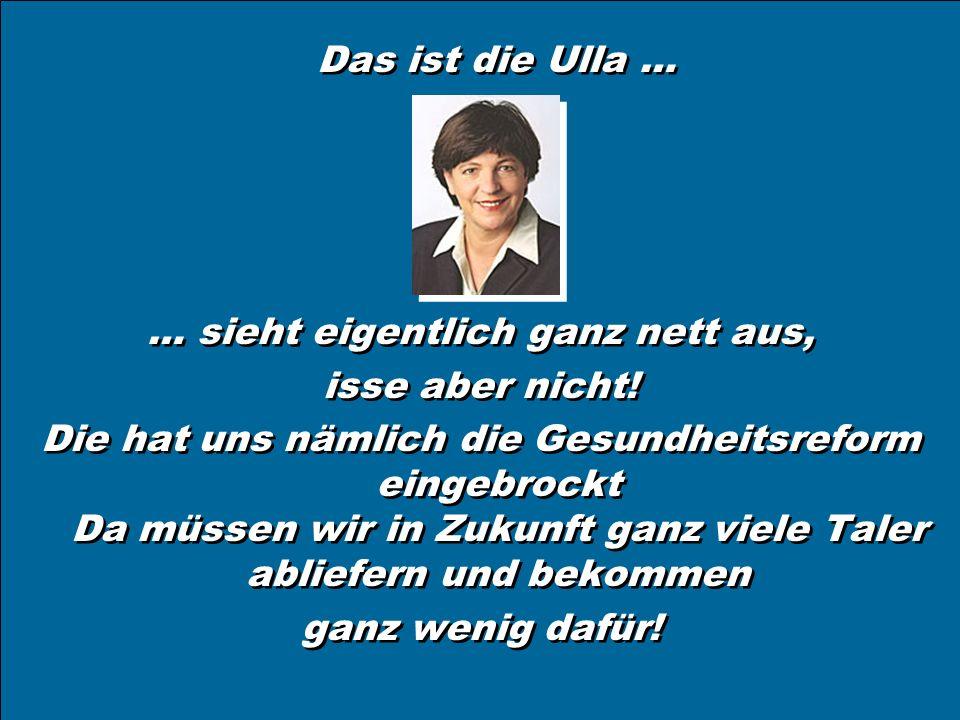 Wir geben jetzt den Löffel ab … … oder : lasst uns mal der Ulla helfen .