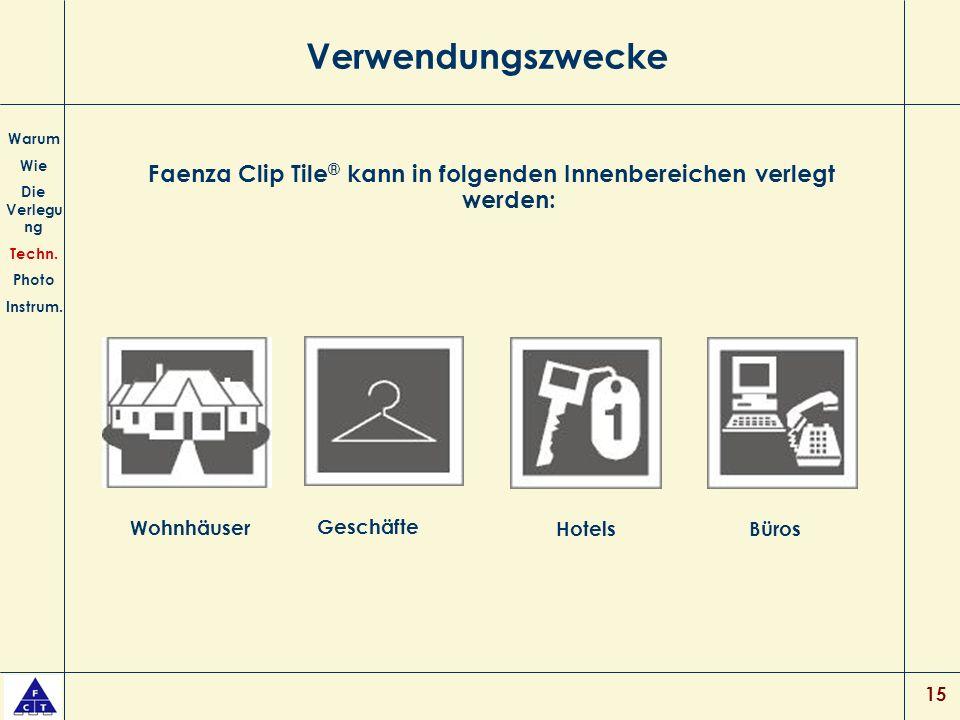 15 Verwendungszwecke Faenza Clip Tile ® kann in folgenden Innenbereichen verlegt werden: Warum Wie Die Verlegu ng Techn.