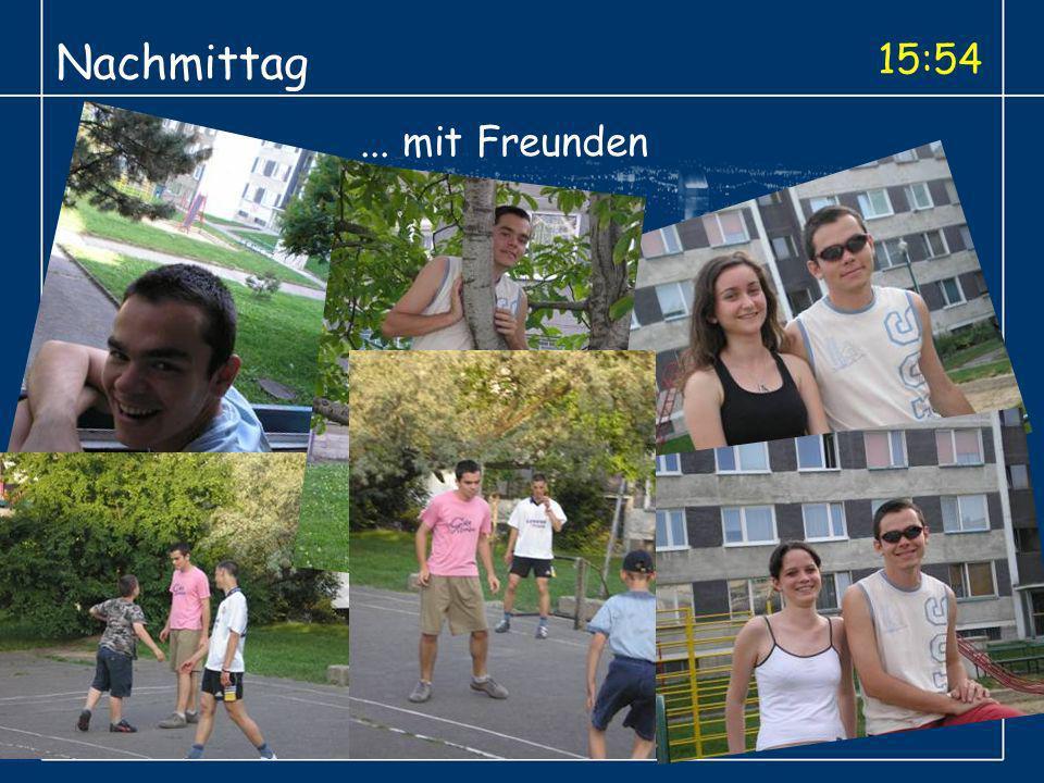 15:54 Nachmittag... mit Freunden