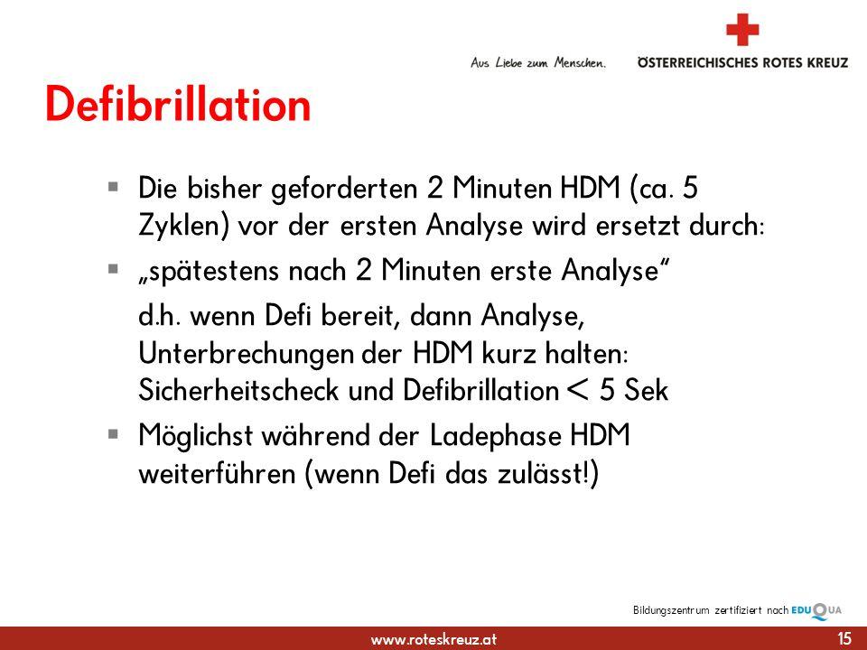 www.roteskreuz.at Bildungszentrumzertifiziert nach Defibrillation Die bisher geforderten 2 Minuten HDM (ca.