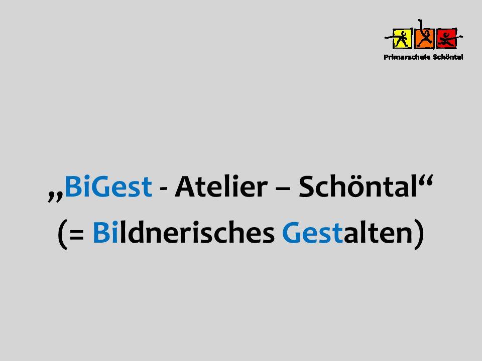 BiGest - Atelier – Schöntal (= Bildnerisches Gestalten)