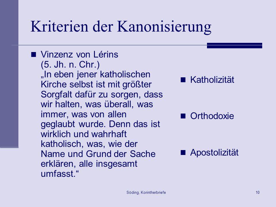 Söding, Korintherbriefe10 Kriterien der Kanonisierung Vinzenz von Lérins (5. Jh. n. Chr.) In eben jener katholischen Kirche selbst ist mit größter Sor