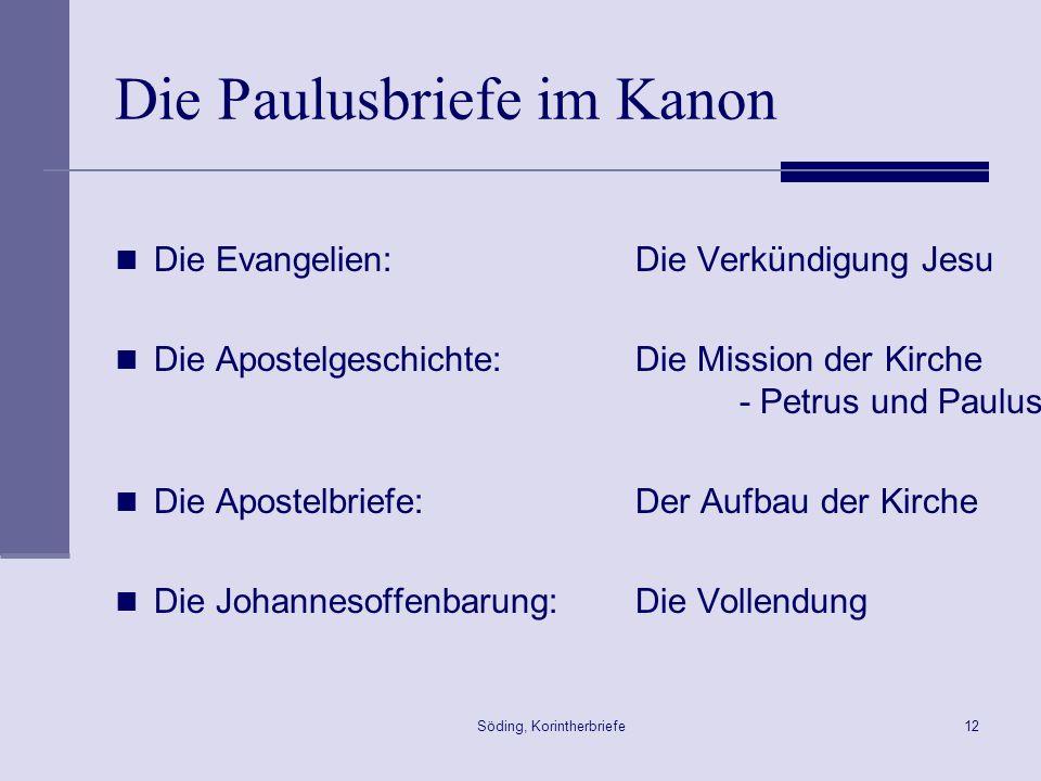 Söding, Korintherbriefe12 Die Paulusbriefe im Kanon Die Evangelien: Die Verkündigung Jesu Die Apostelgeschichte: Die Mission der Kirche - Petrus und P