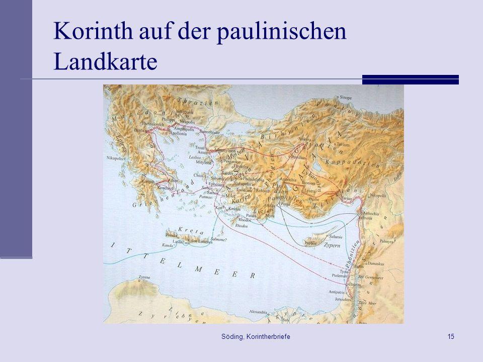 Söding, Korintherbriefe15 Korinth auf der paulinischen Landkarte