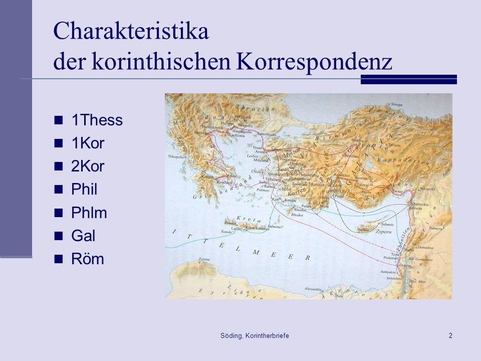 Söding, Korintherbriefe2 Charakteristika der korinthischen Korrespondenz 1Thess 1Kor 2Kor Phil Phlm Gal Röm