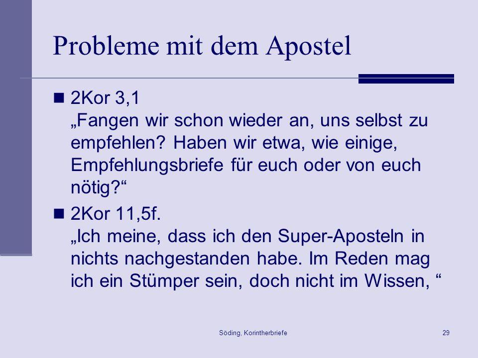 Söding, Korintherbriefe29 Probleme mit dem Apostel 2Kor 3,1 Fangen wir schon wieder an, uns selbst zu empfehlen? Haben wir etwa, wie einige, Empfehlun