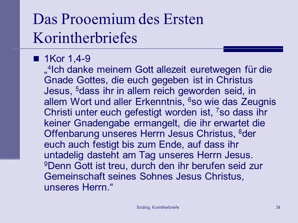 Söding, Korintherbriefe34 Das Prooemium des Ersten Korintherbriefes 1Kor 1,4-9 4 Ich danke meinem Gott allezeit euretwegen für die Gnade Gottes, die e