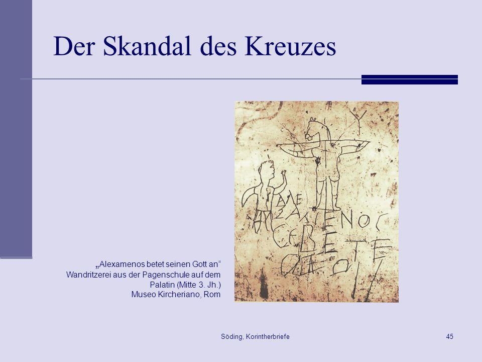Söding, Korintherbriefe45 Der Skandal des Kreuzes Alexamenos betet seinen Gott an Wandritzerei aus der Pagenschule auf dem Palatin (Mitte 3. Jh.) Muse
