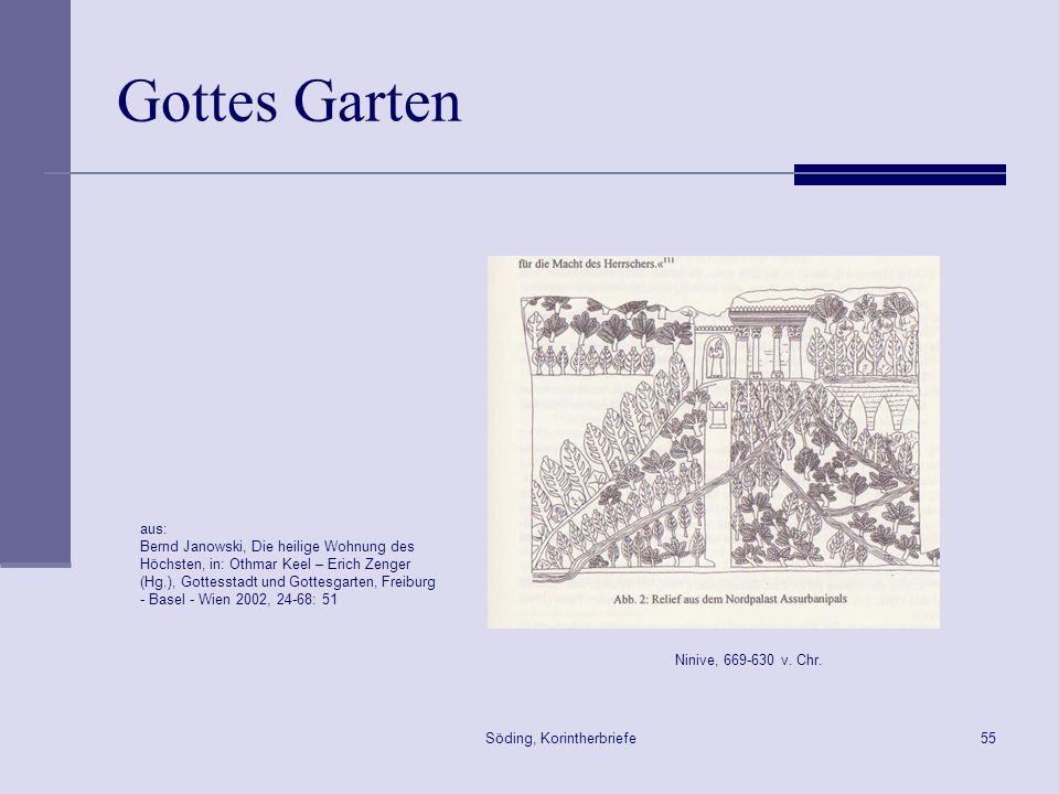 Söding, Korintherbriefe55 Gottes Garten aus: Bernd Janowski, Die heilige Wohnung des Höchsten, in: Othmar Keel – Erich Zenger (Hg.), Gottesstadt und G