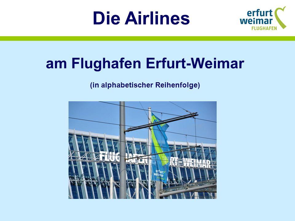 am Flughafen Erfurt-Weimar (in alphabetischer Reihenfolge) Die Airlines