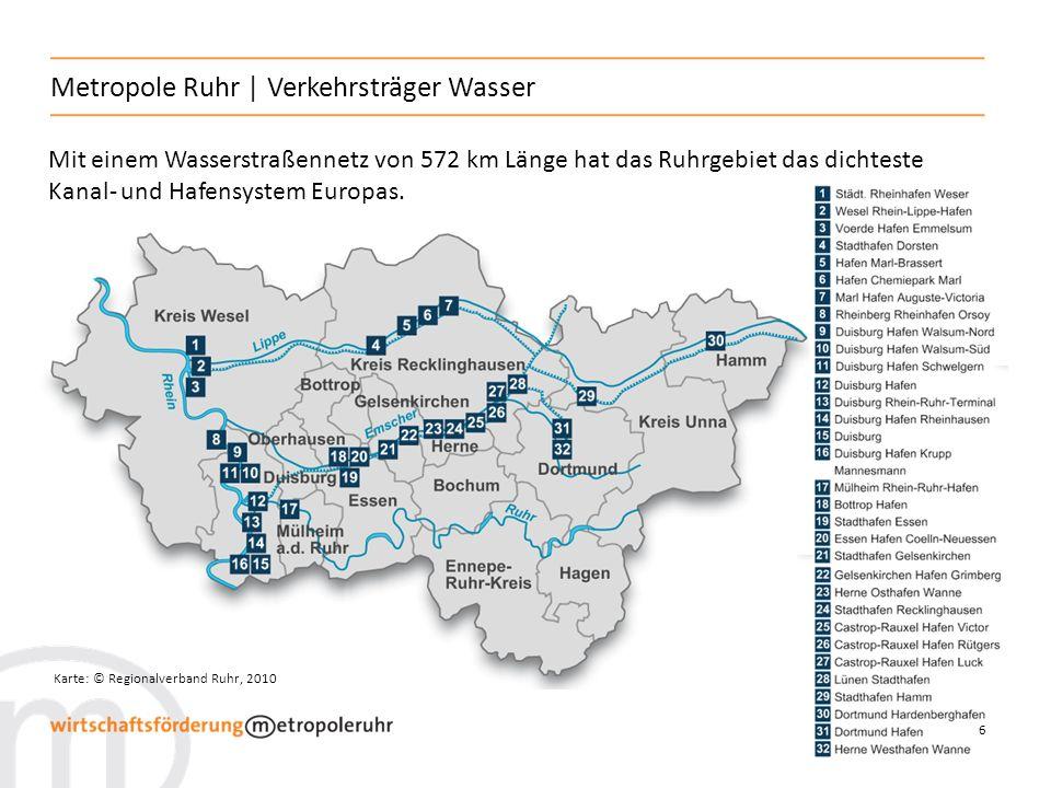 6 Metropole Ruhr | Verkehrsträger Wasser Mit einem Wasserstraßennetz von 572 km Länge hat das Ruhrgebiet das dichteste Kanal- und Hafensystem Europas.