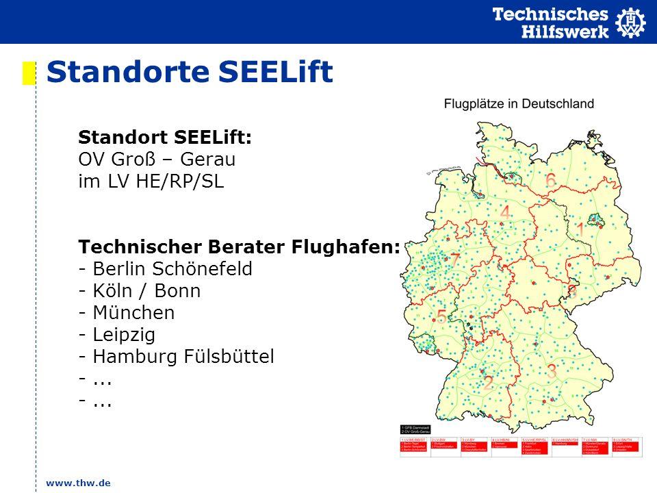 www.thw.de Standorte SEELift Standort SEELift: OV Groß – Gerau im LV HE/RP/SL Technischer Berater Flughafen: - Berlin Schönefeld - Köln / Bonn - München - Leipzig - Hamburg Fülsbüttel -...