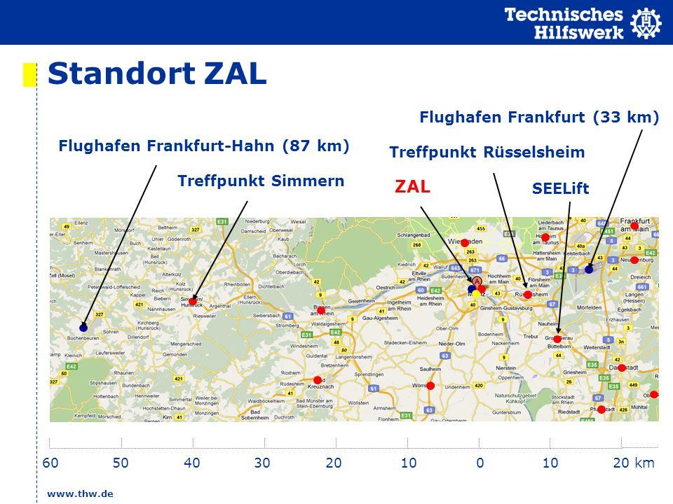 www.thw.de Standort ZAL 010 20 km60 50 40 30 20 10 Flughafen Frankfurt (33 km) Flughafen Frankfurt-Hahn (87 km) Treffpunkt Simmern Treffpunkt Rüsselsheim SEELift ZAL