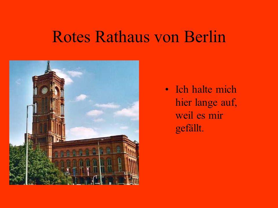 Rotes Rathaus von Berlin Ich halte mich hier lange auf, weil es mir gefällt.