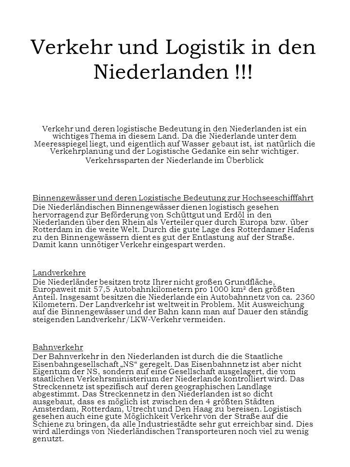 Verkehr und Logistik in den Niederlanden !!! Verkehr und deren logistische Bedeutung in den Niederlanden ist ein wichtiges Thema in diesem Land. Da di