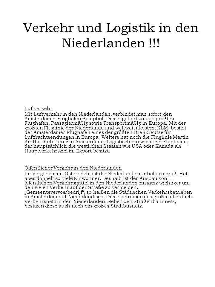 Verkehr und Logistik in den Niederlanden !!! Luftverkehr Mit Luftverkehr in den Niederlanden, verbindet man sofort den Amsterdamer Flughafen Schiphol.