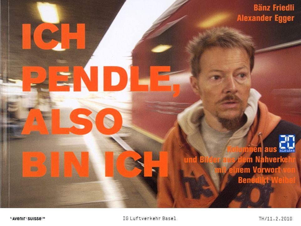 TH/11.2.2010 5 Ich pendle, also bin ich IG Luftverkehr Basel